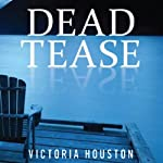 Dead Tease (       UNABRIDGED) by Victoria Houston Narrated by Jennifer Van Dyck