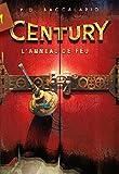 Century, Tome 1 : L'Anneau de feu