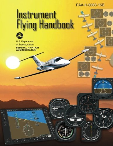 Instrument Flying Handbook (FAA-H-8083-15B) [Black & White Edition]