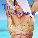 The Arrangement: A Vegas Billionaire Romance | Charlotte Byrd,Sabrina Harris