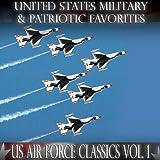 United States Military and Patriotic Favorites: US Air Force Classics Vol.1