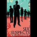 Six Suspects (       UNABRIDGED) by Vikas Swarup Narrated by Lyndam Gregory