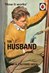 How it Works: The Husband (Ladybirds...