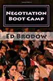 By Ed Brodow Negotiation Boot Camp: How to Resolve Conflict, Satisfy Customers, and Make Better Deals (2nd Second Edition) [Paperback]
