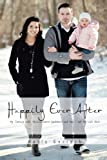 img - for Happily Ever After: My Journey with Guillain-Barr  Syndrome and How I Got My Life Back book / textbook / text book