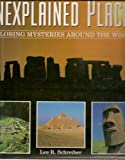 img - for Unexplained Places: Exploring Mysteries Around the World book / textbook / text book