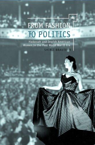 From Fashion to Politics: Hadassah and Jewish American Women in the Post World War II Era