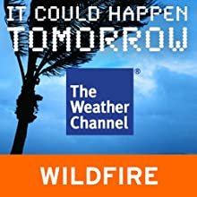 It Could Happen Tomorrow: Los Angeles Fire (       UNABRIDGED) by The Weather Channel Narrated by Erik Bergmann