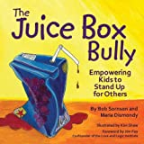img - for The Juice Box Bully: Empowering Kids to Stand Up For Others book / textbook / text book