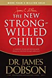 img - for The NEW Strong-Willed Child: Birth Through Adolescence book / textbook / text book