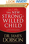 The New Strong-Willed Child: Birth Th...