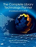 img - for The Complete Library Technology Planner: A Guidebook with Sample Technology Plans and RFPs on CD-ROM book / textbook / text book