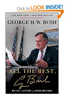 All the Best, George Bush: My Life in Letters and Other Writings by George H.W. Bush