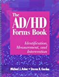 img - for The AD/HD Forms Book: Identification, Measurement, & Intervention book / textbook / text book