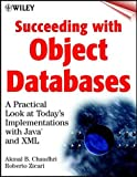 img - for Succeeding with Object Databases: A Practical Look at Today's Implementations with Java and XML (Wiley computer publishing) by Akmal B. Chaudhri (2000-10-30) book / textbook / text book