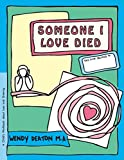 img - for Someone I Love Died: A Child's Workbook About Loss and Grieving book / textbook / text book