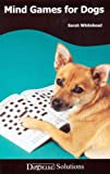 Mind Games For Dogs - Dogwise Solutions