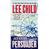 Persuader (Jack Reacher, No. 7) ~ Lee Child