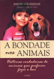 img - for A Bondade nos Animais (Em Portuguese do Brasil) book / textbook / text book