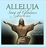 Alleluia, Song Of Gladness, Easter Hymns