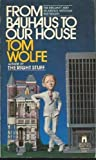 From Bauhaus to Our House (0671506595) by Wolfe, Thomas