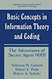 Basic Concepts in Information Theory and Coding: The Adventures of Secret Agent 00111 (Applications of Communications Theory)