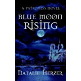 "Blue Moon Rising (The Patroness #1)von ""Natalie Herzer"""