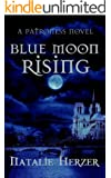 Blue Moon Rising (The Patroness Book 1)