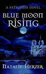 Blue Moon Rising (The Patroness Book 1) (English Edition)