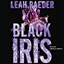 Black Iris (       UNABRIDGED) by Leah Raeder Narrated by Grace Grant
