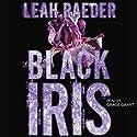 Black Iris Hörbuch von Leah Raeder Gesprochen von: Grace Grant