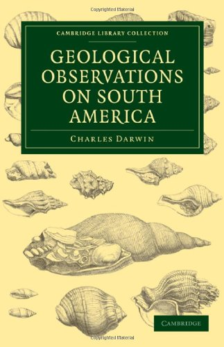 Geological Observations on South America: Being the Third Part of the Geology of the Voyage of the Beagle, under the Com