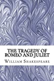 Image of The Tragedy of Romeo and Juliet: (William Shakespeare Classics Collection)