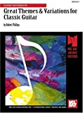 Great Themes & Variations for Classic Guitar: Classic Guitar/Solos (0786603941) by Phillips, Robert
