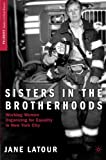 img - for Sisters in the Brotherhoods: Working Women Organizing for Equality in New York (Palgrave Studies in Oral History) book / textbook / text book