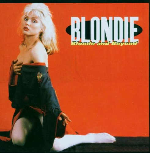 Blondie - Blonde & Beyond: Rarities & Oddities - Zortam Music