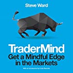 TraderMind: Get a Mindful Edge in the Markets | Steve Ward