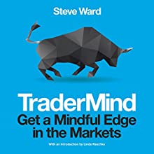 TraderMind: Get a Mindful Edge in the Markets (       UNABRIDGED) by Steve Ward Narrated by Ben Carter