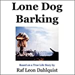 Lone Dog Barking | Raf Leon Dahlquist