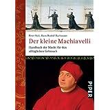 """Der kleine Machiavelli: Handbuch der Macht f�r den allt�glichen Gebrauchvon """"Hans Rudolf Bachmann"""""""