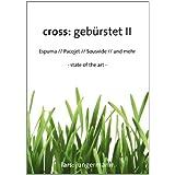 """Cross: geb�rstet Espuma // Pacojet // Sousvide // und mehrvon """"Lars Jungermann"""""""