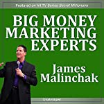 Big Money Marketing Experts | James Malinchak
