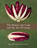 Painter, the Cook and the Art of Cucina