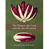 Painter, the Cook and the Art of Cucinaby Anna Del Conte