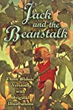 Jack and the Beanstalk (Three Classic Versions with Original Illustrations)