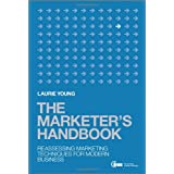 The Marketer's Handbook: Reassessing Marketing Techniques for Modern Businessby Laurie Young