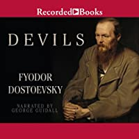 Devils (       UNABRIDGED) by Fyodor Dostoevsky Narrated by George Guidall