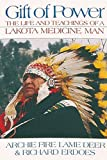 Gift of Power: The Life and Teachings of a Lakota Medicine Man (1879181126) by Chief Archie Fire Lame Deer