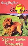 SECRET SEVEN: 11: SECRET SEVEN FIREWORKS ENID BLYTON