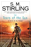 Cover of The Tears of the Sun by S. M. Stirling 045146415X